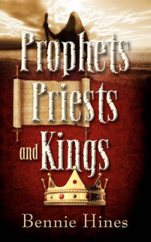 Prophets, Priests, and Kings