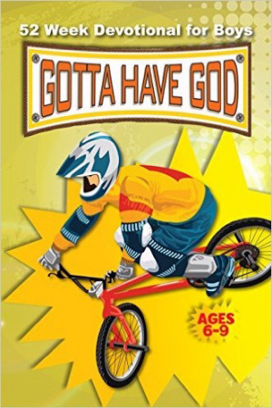 Gotta Have God 52 Week Devotional for Boys Ages 6–9