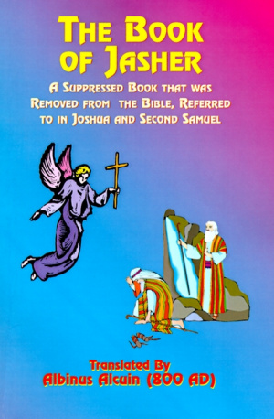 The Book of Jasher: A Suppressed Book That Was Removed from the Bible, Referred to in Joshua and Second Samuel