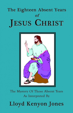 Eighteen Absent Years Of Jesus Christ