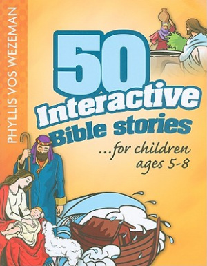 50 Interactive Bible Stories for Children Ages 5-8