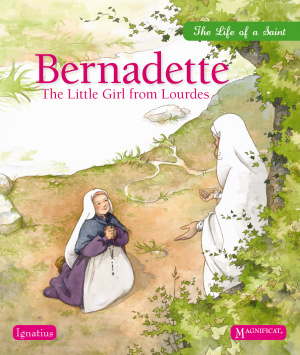 Bernadette: The Little Girl from Lourdes