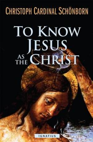 To Know Jesus as the Christ