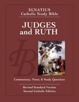 Ignatius Catholic Study Bible - Judges and Ruth