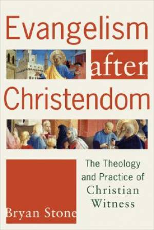 Evangelism After Christendom