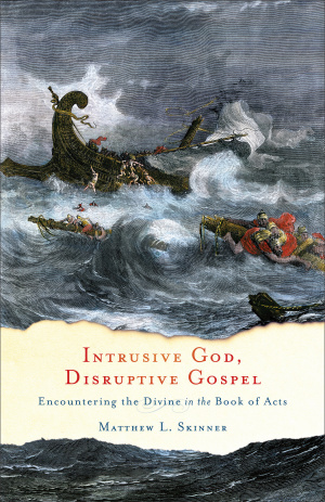Intrusive God, Disruptive Gospel