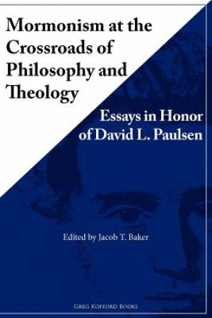 Mormonism at the Crossroads of Philosophy and Theology