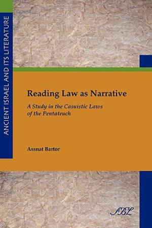 Reading Law as Narrative: A Study in the Casuistic Laws of the Pentateuch