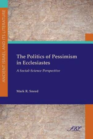 The Politics of Pessimism in Ecclesiastes: A Social-Science Perspective