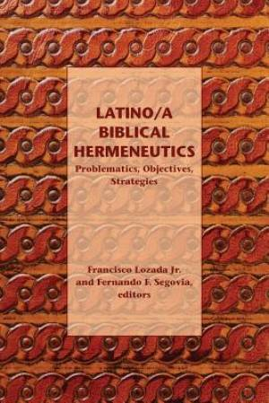 Latino/A Biblical Hermeneutics