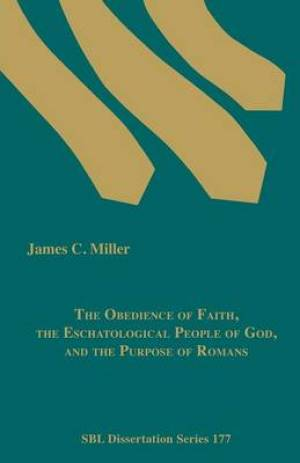The Obedience of Faith, the Eschatological People of God, and the Purpose of Romans