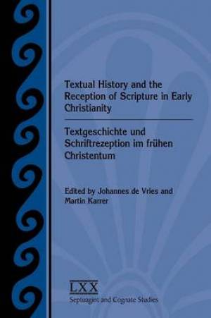Textual History and the Reception of Scripture in Early Christianity