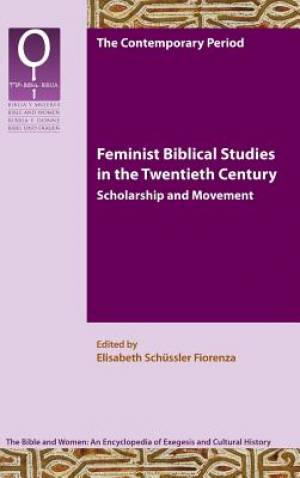 Feminist Biblical Studies in the Twentieth Century