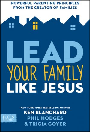 Lead Your Family Like Jesus