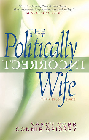 The Politically Incorrect Wife: Study Guide
