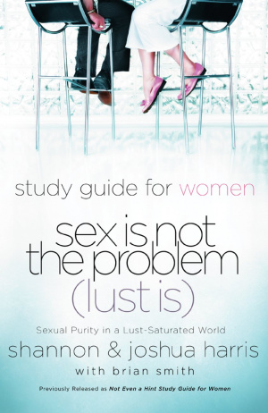 Sex Is Not The Problem Lust Is Womens St