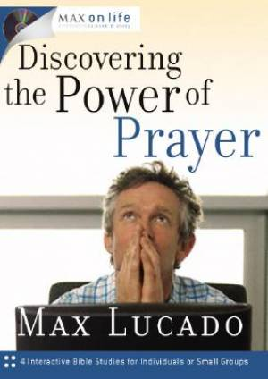 Max on Life: Discovering the Power of Prayer