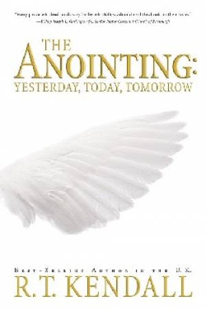 Anointing : Yesterday Today And Tomorrow