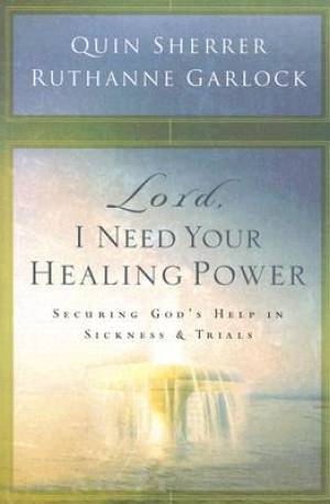 Lord I Need Your Healing Power