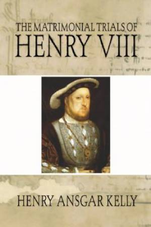 Matrimonial Trials of Henry VIII