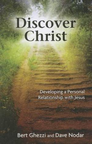 Discover Christ : Developing A Personal Relationship With Jesus