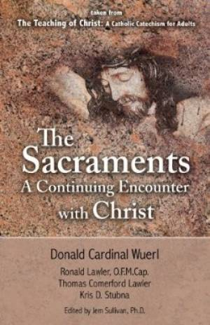 Sacraments : A Continuing Encounter With Christ
