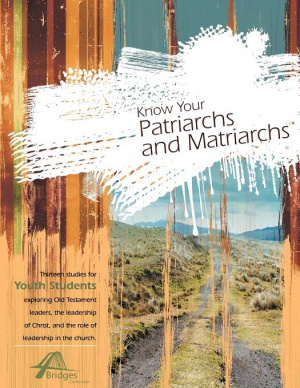 Know Your Patriarchs and Matriarchs