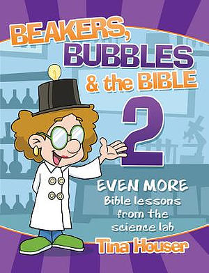 Beakers, Bubbles & the Bible 2