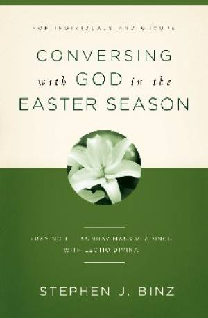 Conversing With God In The Easter Season