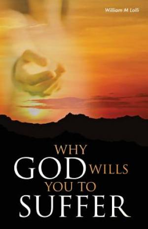Why God Wills You to Suffer