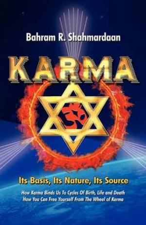 Karma, Its Basis, Its Nature, Its Source