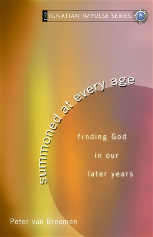 Summoned at Every Age: Finding God in Our Later Years