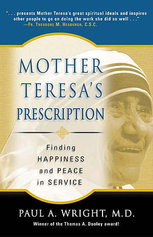 Mother Teresa's Prescription: Finding Happiness and Peace in Service