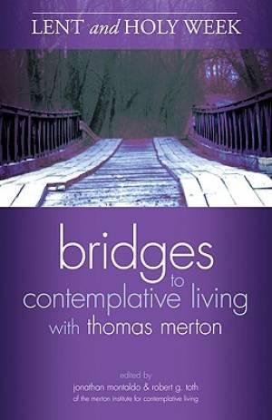 Bridges to Contemplative Living with Thomas Merton