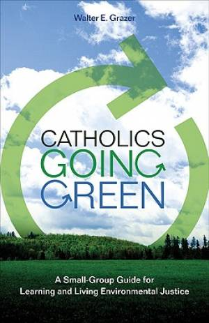 Catholics Going Green