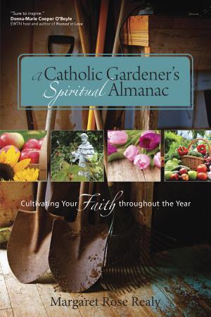 A Catholic Gardener's Spiritual Almanac