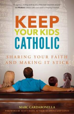 Keep Your Kids Catholic