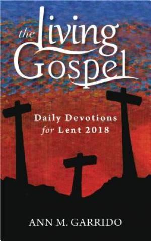 The Living Gospel - Ave Maria Press Lent Book for 2018