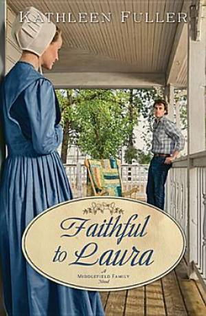 Faithful To Laura : A Middlefield Family Novel Book 2