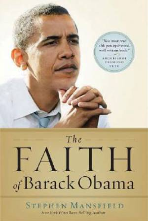 The Faith Of Barrack Obama