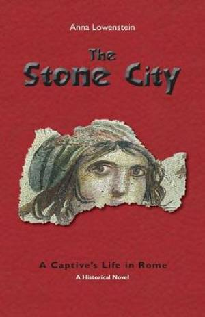 The Stone City. a Captive's Life in Rome