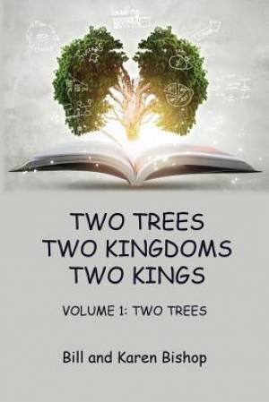 Two Trees, Two Kingdoms, Two Kings: Vol 1: Two Trees