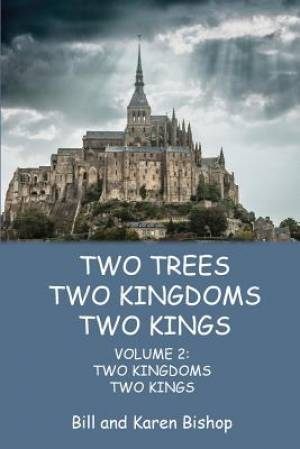 Two Trees, Two Kingdoms, Two Kings: Vol 2: Two Kingdoms, Two Kings