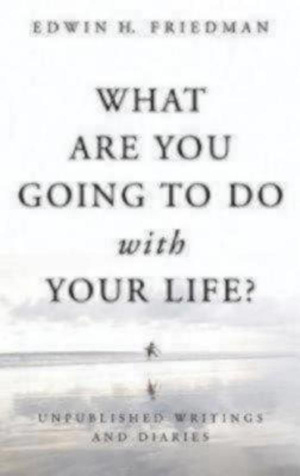 What Are You Going to Do with Your Life?