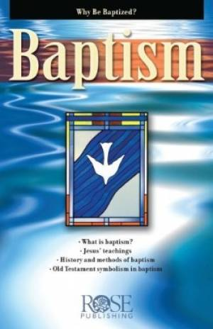 Baptism Pamphlet : Why Be Baptized