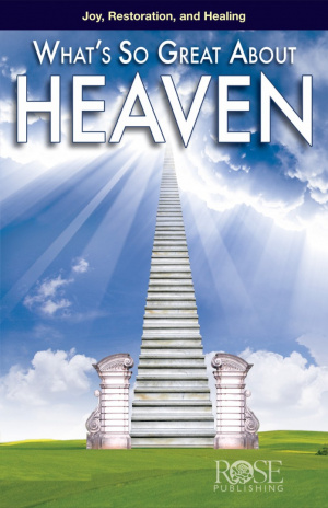 Whats So Great About Heaven Pamphlet