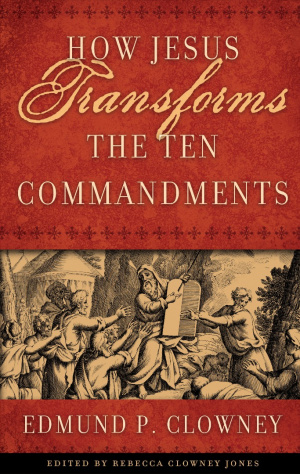 How Jesus Transforms The Ten Commandment