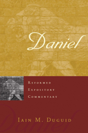 Daniel : Reformed Expository Commentary