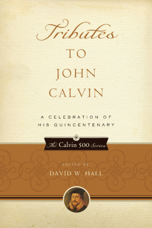 Tributes To John Calvin