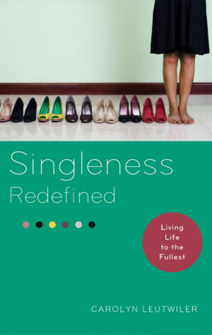 Singleness Redefined  Living Life To The